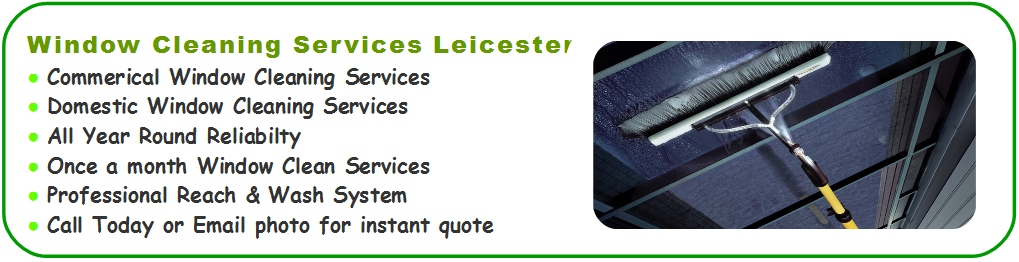 Window cleaner leicester, Leicestershire commercial window cleaning companies